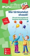 MÁR TÖRTÉNETEKET OLVASOK! - OLVASÁSI KÉSZSÉGFEJLESZTŐ FELADATOK - MINILÜK - Ekönyv - LDI250