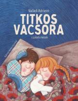TITKOS VACSORA-CSALÁDI MESÉK - Ekönyv - VADADI ADRIENN