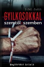GYILKOSOKKAL SZEMTŐL SZEMBEN - Ekönyv - P. GÁL JUDIT