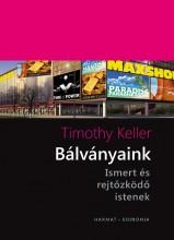 BÁLVÁNYAINK - ISMERT ÉS REJTŐZKÖDŐ ISTENEK - Ekönyv - KELLER, TIMOTHY