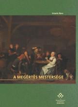 A MEGÉRTÉS MESTERSÉGE - Ekönyv - SIVADÓ ÁKOS