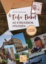 AZ ERDEI EMBER AZ ETRUSZKOK FÖLDJÉN - Ekönyv - TÓTH HAJNALKA