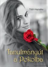 TANULMÁNYÚT A POKOLBA - Ekönyv - TÓTH HAJNALKA