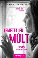 TEMETETLEN MÚLT - Ekönyv - DAWSON , LUCY