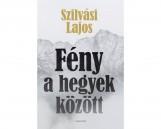 FÉNY A HEGYEK KÖZÖTT - Ekönyv - SZILVÁSI LAJOS