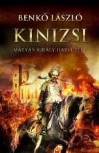 KINIZSI - MÁTYÁS KIRÁLY HADVEZÉRE - Ekönyv - BENKŐ LÁSZLÓ