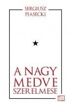 A NAGY MEDVE SZERELMESE - Ekönyv - PIASECKI, SERGIUSZ