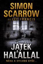 JÁTÉK A HALÁLLAL - Ekönyv - SCARROW, SIMON-FRANCIS, LEE