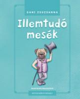 ILLEMTUDÓ MESÉK - Ekönyv - GANI ZSUZSANNA