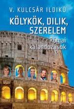 KÖLYKÖK, DILIK, SZERELEM - ÜKH 2015 - Ekönyv - V. KULCSÁR ILDIKÓ