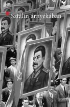 SZTÁLIN ÁRNYÉKÁBAN - A SZOVJET MODELL EXPORTJA KELET-KÖZÉP-EURÓPÁBA (1944-1948) - Ekönyv - ORSZÁGGYŰLÉS HIVATALA