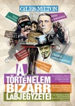 A TÖRTÉNELEM BIZARR LÁBJEGYZETEI - Ekönyv - MILTON, GILES