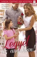 Legyél az anyukám! - 3 történet 1 kötetben - Ebook - Day Leclaire; Liz Fielding; Trisha David