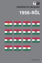 KÉRDÉSEK ÉS VÁLASZOK 1956-RÓL - ÜKH 2015 - Ekönyv - NAPVILÁG KIADÓ