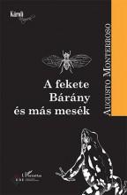 A FEKETE BÁRÁNY ÉS MÁS MESÉK - Ekönyv - MONTERROSO, AUGUSTO