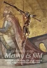 MENNY ÉS FÖLD - Ekönyv - PROHÁSZKA LÁSZLÓ