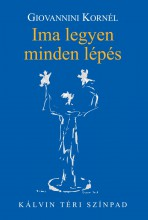 IMA LEGYEN MINDEN LÉPÉS - KÁLVIN TÉRI SZÍNPAD - Ekönyv - GIOVANNINI KORNÉL