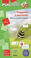 FORGASD KI A SZAVAIMAT! - JÁTÉKOS ANYANYELVI FELADATOK 3. OSZTÁLY - Ekönyv - LDI543
