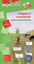 FORGASD KI A SZAVAIMAT! - JÁTÉKOS ANYANYELVI FELADATOK 4. OSZTÁLY - Ekönyv - LDI545