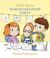 HÁROM SZÜLINAPI TORTA - Ekönyv - VADADI ADRIENN