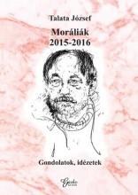 MORÁLIÁK 2015–2016 - Ekönyv - TALATA JÓZSEF