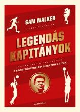LEGENDÁS KAPITÁNYOK - Ekönyv - WALKER, SAM