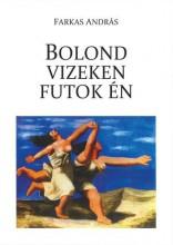 BOLOND VIZEKEN FUTOK ÉN - Ekönyv - FARKAS ANDRÁS