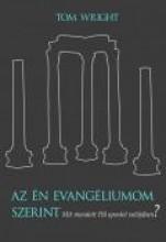AZ ÉN EVANGÉLIUMOM SZERINT MIT MONDOTT PÁL APOSTOL VALÓJÁBAN? - Ekönyv - WRIGHT, TOM