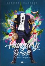 HUNGARY BY NIGHT - ÍGY MULAT A MAGYAR ELIT - Ekönyv - KORDOS SZABOLCS