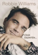 ROBBIE WILLIAMS - CSAK ŐSZINTÉN - Ekönyv - HEATH, CHRIS