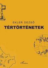 TÉRTÖRTÉNETEK - Ekönyv - EKLER DEZSŐ