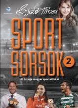 SPORTSORSOK 2. - 21 INTERJÚ MAGYAR SPORTOLÓKKAL - Ekönyv - SZABÓ TÍMEA