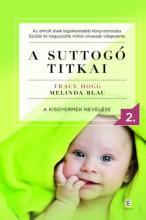 A SUTTOGÓ TITKAI 2. - A KISGYERMEK NEVELÉSE - Ekönyv - HOGG, TRACY - BLAU, MELINDA