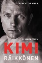 Az ismeretlen Kimi Räikkönen - Ebook - Kari Hotakainen