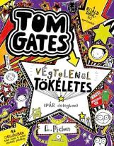 TOM GATES VÉGTELENÜL TÖKÉLETES (PÁR DOLOGBAN) – TOM GATES 5. - Ekönyv - PICHON, LIZ