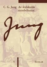 AZ ÁTALAKULÁS SZIMBÓLUMA - Ekönyv - Jung, C. G.