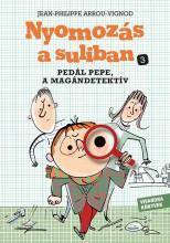 NYOMOZÁS A SULIBAN 3. - PEDÁL PEPE, A MAGÁNDETEKTÍV - Ekönyv - JEAN-PHILIPPE ARROU-VIGNOD, SERGE BLOCH