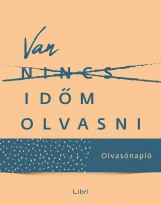 VAN IDŐM OLVASNI - OLVASÓNAPLÓ - Ekönyv - SZABADOS ÁGNES