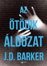 AZ ÖTÖDIK ÁLDOZAT - Ekönyv - BARKER, J.D.