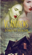 TÖRÖTT TÜKÖR - Ebook - ANDREWS, V.C.