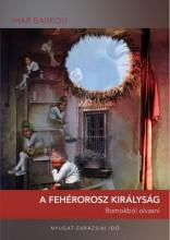 A FEHÉROROSZ KIRÁLYSÁG - ROMOKBÓL OLVASNI - Ekönyv - BABKOU, IHAR