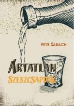 ÁRTATLAN SZESZCSAPDÁK - Ekönyv - SABACH, PETR