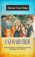 A SZAVAID EREJE – AZ ÉLET CSODÁJA (A TITOK TANÍTÓI III.) - Ekönyv - SHINN SCOVEL, FLORENCE