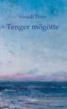 TENGER MÖGÖTTE - Ekönyv - VASADI PÉTER