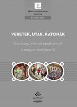 VERETEK, UTAK, KATONÁK - Ekönyv - MTA TÖRTÉNETTUDOMÁNYI INTÉZET