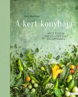 A KERT KONYHÁJA - NÉGY ÉVSZAK EHETŐ NÖVÉNYEI RECEPTEKKEL - Ekönyv - BEH MARIANN