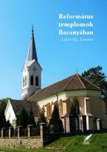 REFORMÁTUS TEMPLOMOK BARANYÁBAN - Ekönyv - LÁZÁR GY. LEVENTE