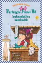 FURFANGOS FRUZSI BÉ KUKUCSKÁLVA KÉMKEDIK - KÖTÖTT - Ekönyv - PARK, BARBARA