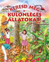 KERESD MEG A KÜLÖNLEGES ÁLLATOKAT! - Ekönyv - NAPRAFORGÓ KÖNYVKIADÓ