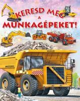 KERESD MEG A MUNKAGÉPEKET! - Ekönyv - NAPRAFORGÓ KÖNYVKIADÓ